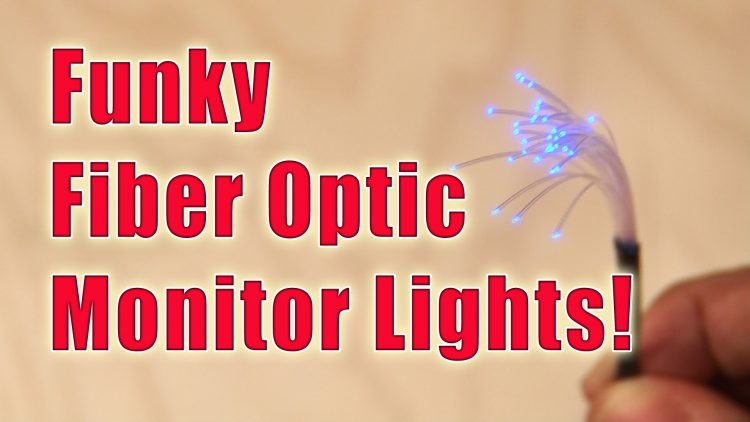 DIY Funky Fiber Optic Monitor Lights!