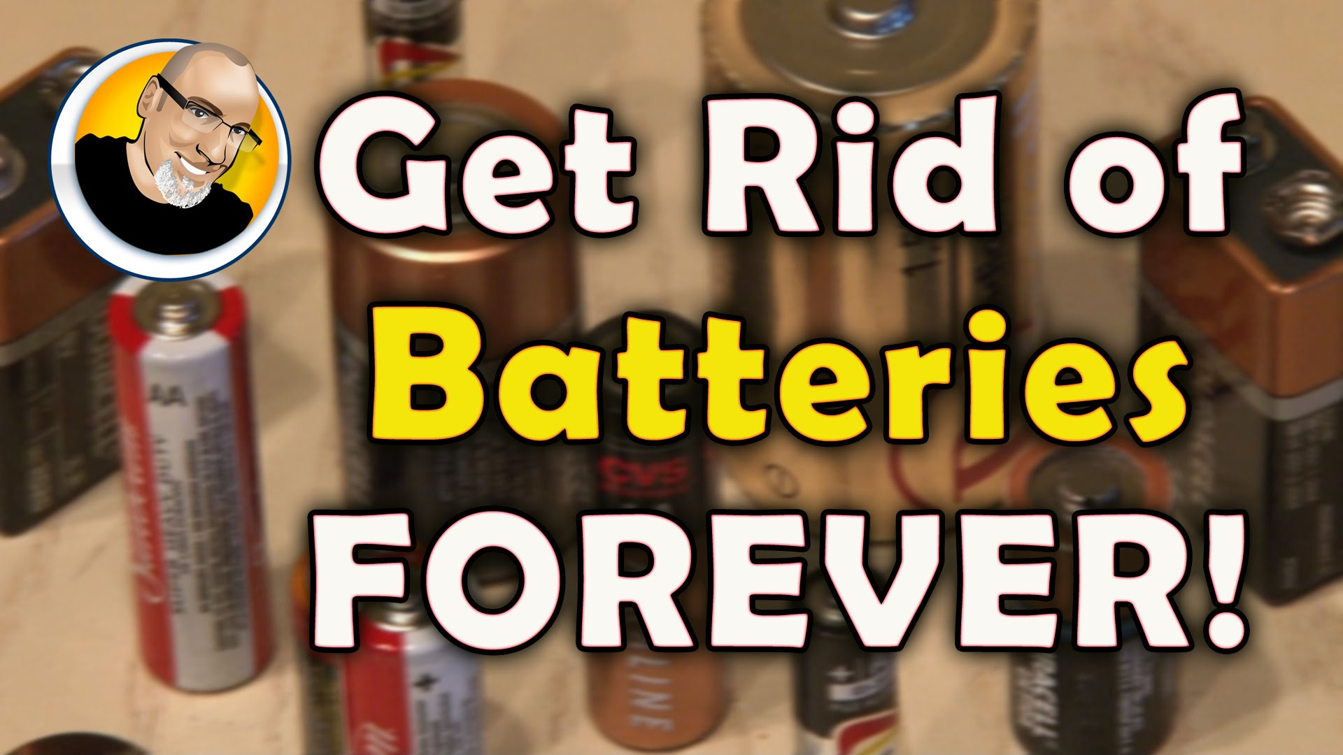Get Rid of Batteries FOREVER!
